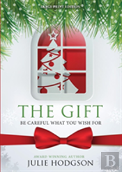 The Gift. Be Careful What You Wish For. (Large Print Edition)