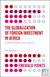 The Globalization Of Foreign Investment In Africa