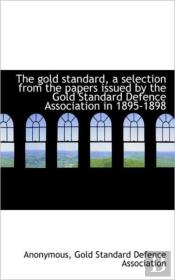 The Gold Standard, A Selection From The