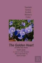 The Golden Heart, And Other Fairy Stories