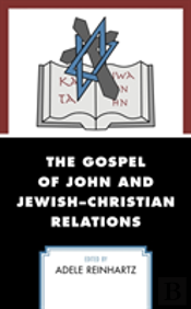 The Gospel Of John And Jewish-Christian Relations