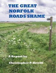 The Great Norfolk Roads Shame A Report By
