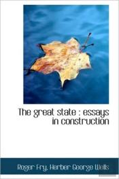 The Great State : Essays In Construction