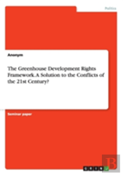 The Greenhouse Development Rights Framework. A Solution To The Conflicts Of The 21st Century?