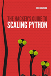 The Hacker'S Guide To Scaling Python
