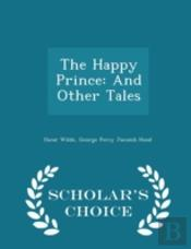 The Happy Prince: And Other Tales - Scho