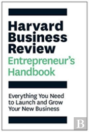 The Harvard Business Review Entrepreneur'S Handbook