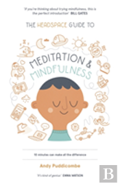 The Headspace Guide to Mindfulness & Meditation