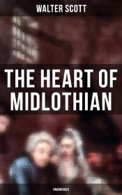 The Heart Of Midlothian (Unabridged)