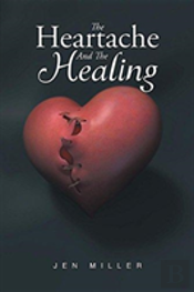 The Heartache And The Healing