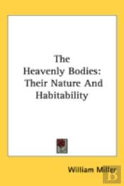 The Heavenly Bodies: Their Nature And Ha