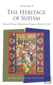 The Heritage Of Sufism (Volume 1)