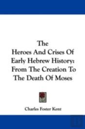 The Heroes And Crises Of Early Hebrew Hi