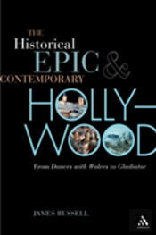 The Historical Epic And Contemporary Hollywood