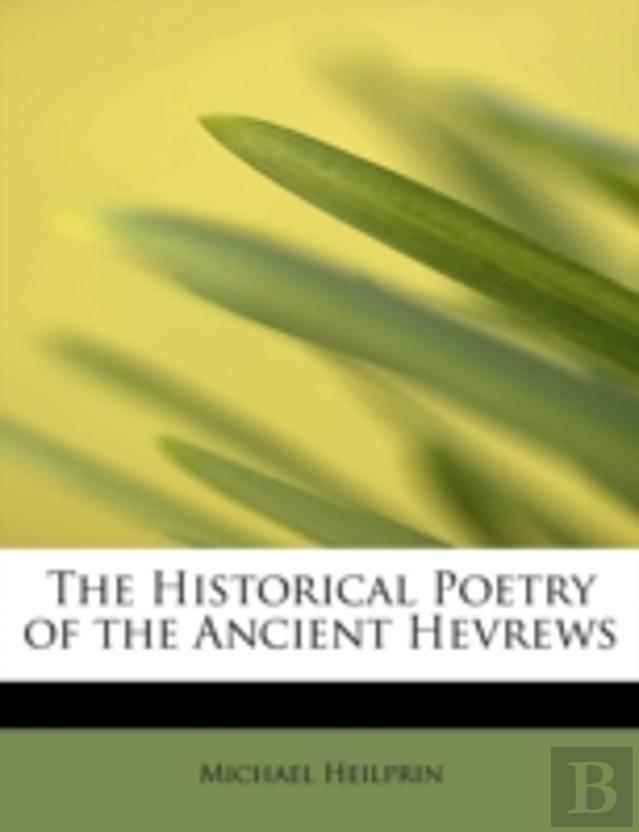 The Historical Poetry Of The Ancient Hevrews