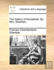 The History Of Nourjahad. By Mrs. Sheridan.