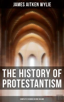 Bertrand.pt - The History Of Protestantism (Complete 24 Books In One Volume)