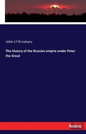 The History Of The Russian Empire Under Peter The Great