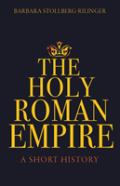 The Holy Roman Empire, Volume Iv, Parts 1 And 2