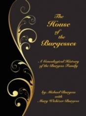 The House Of The Burgesses: Being A Gene