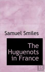 The Huguenots In France