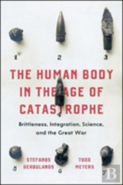 The Human Body In The Age Of Catastrophe