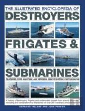The Illustrated Encyclopedia Of Destroyers, Frigates & Submarines