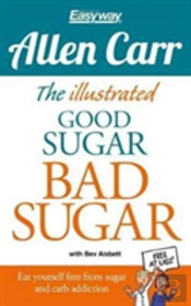 The Illustrated Good Sugar Bad Sugar