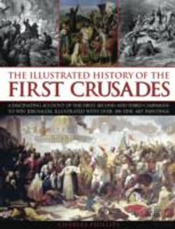 Bertrand.pt - The Illustrated History Of The First Crusades