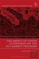 The Impact Of Union Citizenship On The Eu'S Market Freedoms