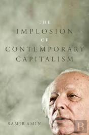 The Implosion Of Contemporary Capitalism