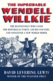The Improbable Wendell Willkie 8211