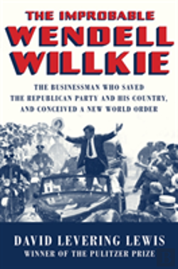 Bertrand.pt - The Improbable Wendell Willkie 8211