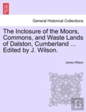 The Inclosure Of The Moors, Commons, And