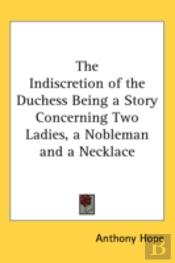 The Indiscretion Of The Duchess Being A