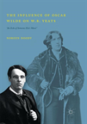The Influence Of Oscar Wilde On W.B. Yeats