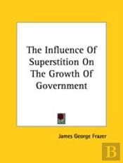 The Influence Of Superstition On The Growth Of Government