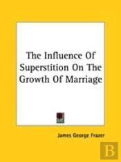 The Influence Of Superstition On The Growth Of Marriage