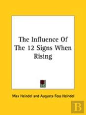 The Influence Of The 12 Signs When Rising