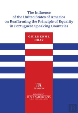 Bertrand.pt - The Influence Of The United States Of America On Reaffirming The Principle Of Equality In Portuguese