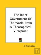 The Inner Government Of The World From A Theosophical Viewpoint