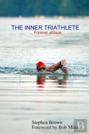 The Inner Triathlete ... Forever Ablaze