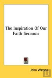 The Inspiration Of Our Faith Sermons