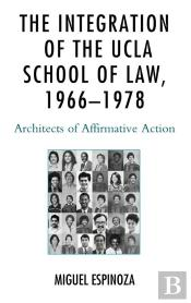 The Integration Of The Ucla School Of Law, 19661978
