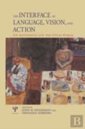 The Interface Of Language, Vision, And Action