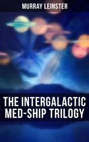 The Intergalactic Med-Ship Trilogy
