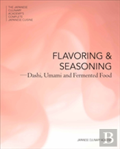 The Japanese Culinary Academy'S Complete Introduction To Japanese Cuisine: Flavor And Seasoning