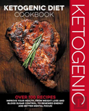 The Ketogenic Diet Cookbook