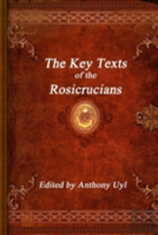 The Key Texts Of The Rosicrucians