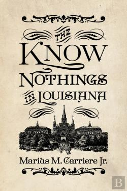 Bertrand.pt - The Know Nothings In Louisiana